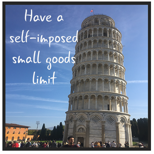 Have a self-imposed small goods limit